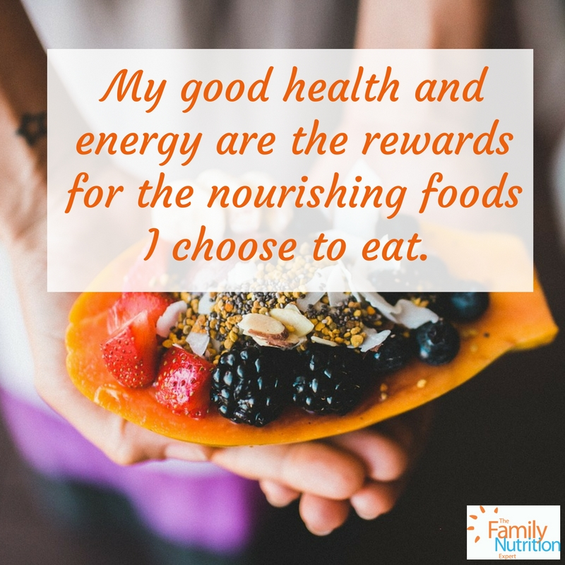 Affirmations For Healthy Eating The Family Nutrition Expert